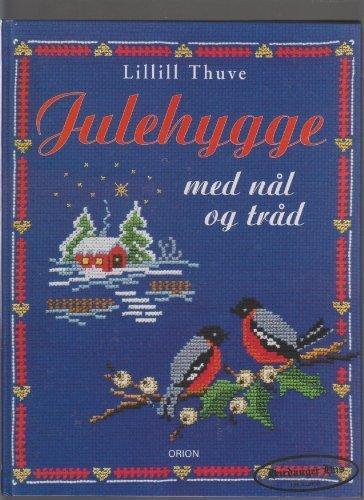 Julehygge med nal og trad ; Christmas: Lillill Thuve