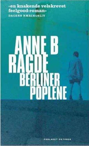 Berlinerpoplene (av Anne B. Ragde) [Imported] [Paperback]: Anne B. Ragde
