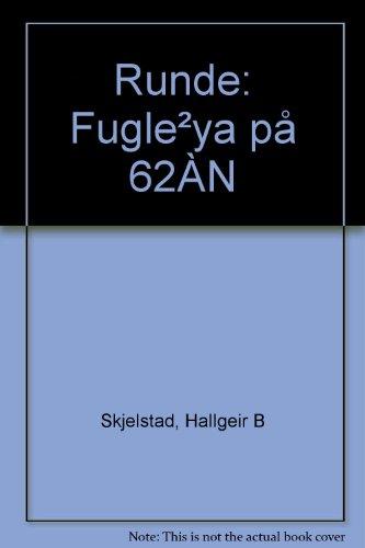 RUNDE: FUGLE??YA P?? 62??N: Hallgeir B Skjelstad
