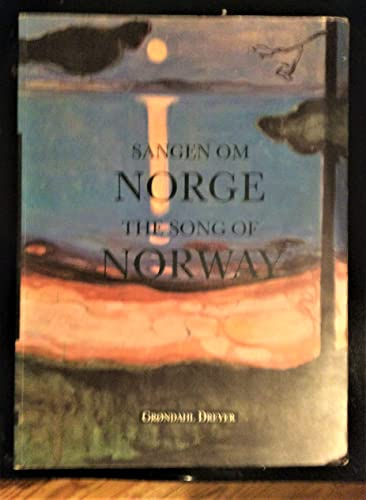 The Song of Norway : Norwegian Landscape Painting from 1814 to the Present / Sangen Om Norge :...