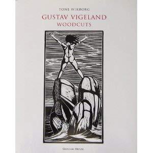 Gustav Vigeland woodcuts. Translated by Ruth Waaler: Vigeland, Gustav (Tone Wikborg)