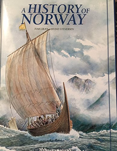 A History of Norway: From the Ice: Grøndahl Dreyer; Ivar