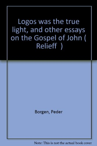 9788251905657: Logos was the true light, and other essays on the Gospel of John (