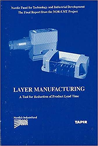 9788251912242: 2: Layer Manufacturing: A Tool for Reduction of Product Lead Time: A Challenge of the Future