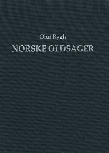 9788251915144: Norske Oldsager: Ordnede Og Forklarede (French and Norwegian Edition)