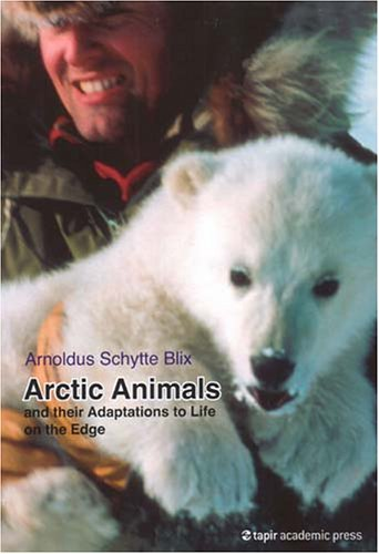 9788251920506: Arctic Animals: And their Adaptations to Life on the Edge