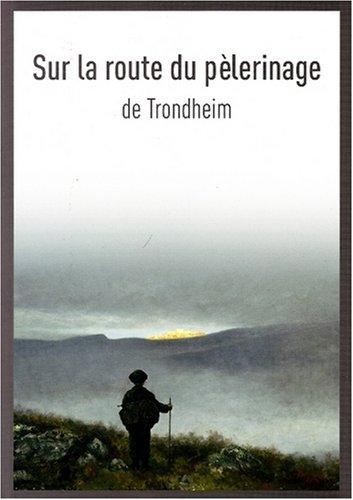 9788251923040: Sur La Route Du Pelerinage de Trondheim (English and French Edition)