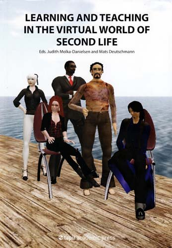 9788251923538: Learning and Teaching in the Virtual World of Second Life