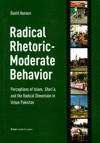 Radical Rhetoric-Moderate Behavior: Perceptions of Islam, Shari'a, and the Radical Dimension in Urban Pakistan (8251928613) by David Hansen