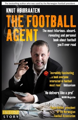 9788269009903: The Football Agent: The most hilarious, absurd, revealing and personal book about football you'll ever read