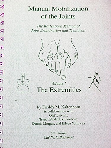 9788270540297: Manual Mobilization of the Joints: The Kaltenborn Method of Joint Examination and Treatment : The Extremities: 1