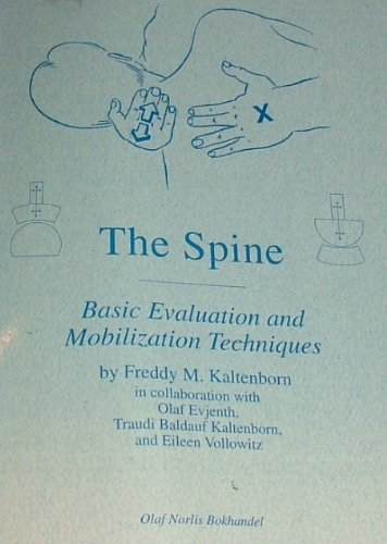 9788270540525: The Spine: Basic Evaluation and Mobilization Techniques, 3rd ed., 1993