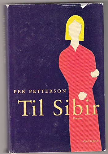 Til Sibir: Roman (Norwegian Edition): Petterson, Per