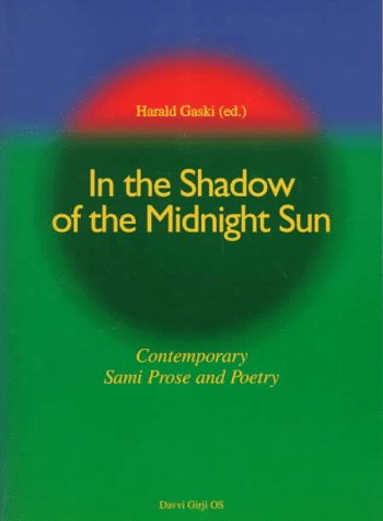 In the Shadow of the Midnight Sun: Editor-Harald Gaski