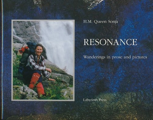 Resonance, Wanderings in Prose and Pictures: Her Majesty Queen Sonja