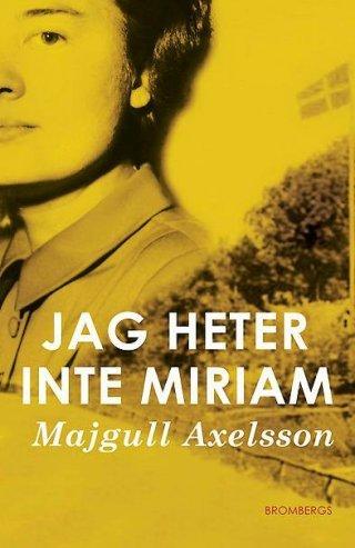9788274500334: Jag heter inte Miriam (av Majgull Axelsson) [Imported] [Paperback] (Swedish)