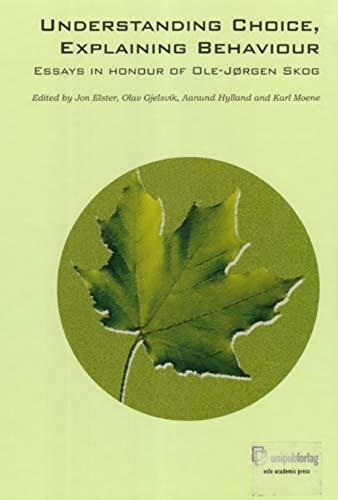 9788274772373: Understanding Choice, Explaining Behaviour: Essays in Honour of Ole Jorgen Skog