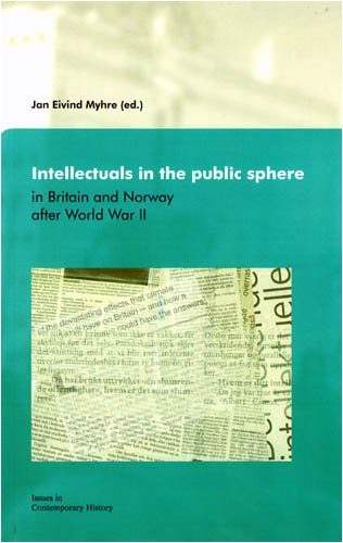 Intellectuals in the Public Sphere in Britain and Norway after World War II (Issues in Contemporary...