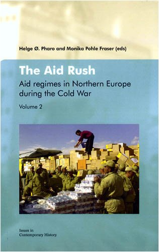 9788274773806: The Aid Rush: Aid Regimes in Northern Europe During the Cold War Vol. II (Issues in Contemporary History)
