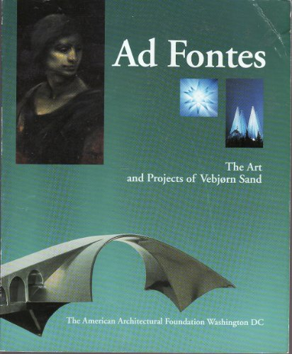 AD FONTES: THE ART AND PROJECTS OF VEBJORN SAND. (SIGNED BY VEBJORN SAND): Grotvedt, Paul, editor