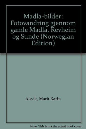 9788275900027: Madla-bilder: Fotovandring gjennom gamle Madla, Revheim og Sunde (Norwegian Edition)