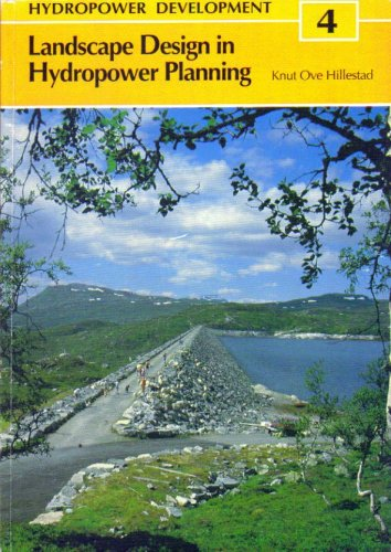 Landscape Design in Hydropower Planning. Volume 4.: Knut Ove Hillestad