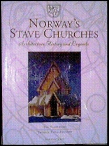 9788276830118: Norway's Stave Churches: Architecture, History and Legends