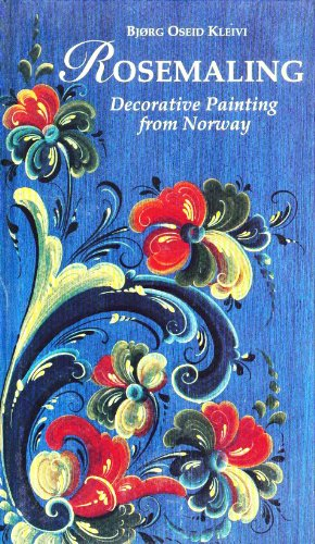 Rosemaling Decorative Painting From Norway: Kleivi, Bjorg Oseid
