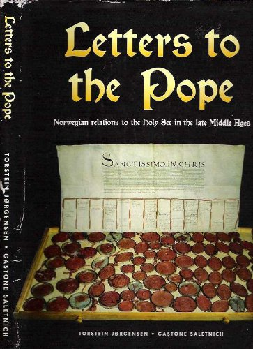 Letters to the Pope: Norwegian Relations to the Holy See in the Late Middle Ages: Jorgensen, ...