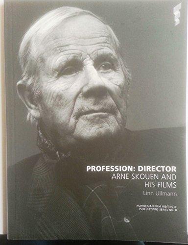 9788280250032: Profession: Director - Arne Skouen and His Films (Norwegian Film Institue Publications Series, No. 8)