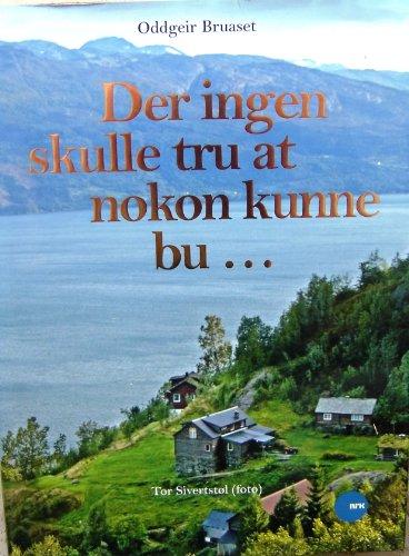 9788281782945: Der ingen skulle tru at nokon kunne bu (Norwegian Edition) Der ingen skulle tru at nokon kunne bu