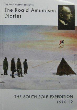The Roald Amundsen Diaries : The South: Roald Amundsen