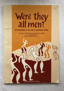 9788290215687: Were they all men?: An examination of sex roles in prehistoric society : acts from a workshop held at Utstein Kloster, Rogaland, 2.-4. November 1979 ... (AmS-varia / Arkeologisk museum i Stavanger)