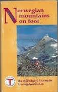 9788290339352: Norwegian Mountains on Foot: A Description of Marked Foot Paths in Norway