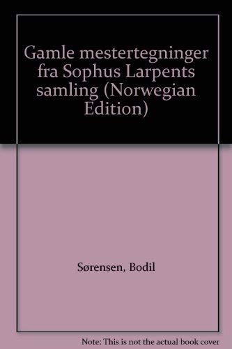 Gamle mestertegninger fra Sophus Larpents samling (Norwegian