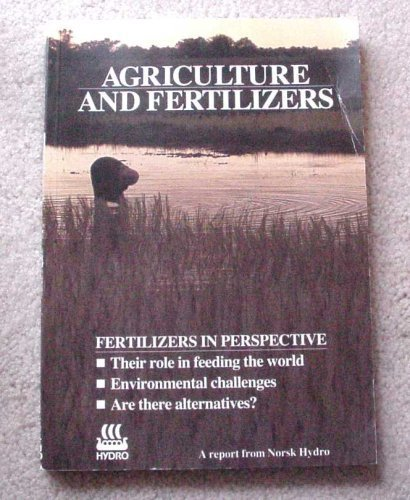 Agriculture and Fertilizers: Fertilizers in Perspective: LIE 'KAARSTAD