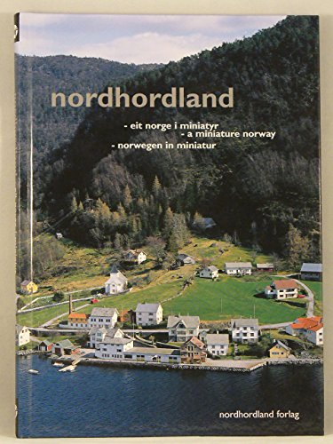 Nordhordland: Eit Norge I Miniatyr/A Miniature Norway/Norwegen in Miniatur: Tungodden, ...