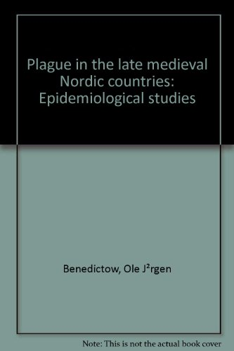 9788291114002: Plague in the late medieval Nordic countries: Epidemiological studies