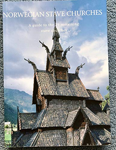 Norwegian Stave Churches: A Guide to the 29 Remaining Stave Churches