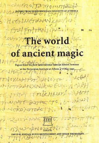 9788291626154: The World of Ancient Magic: Papers From the First International Samson Eitrem Seminar at the Norwegian Institute at Athens 4-8 May 1997 (Papers From the Norwegian Institute at Athens 4)