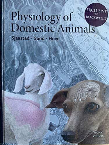 Physiology of Domestic Animals, Second Edition: Sjaastad/Sand/Hove