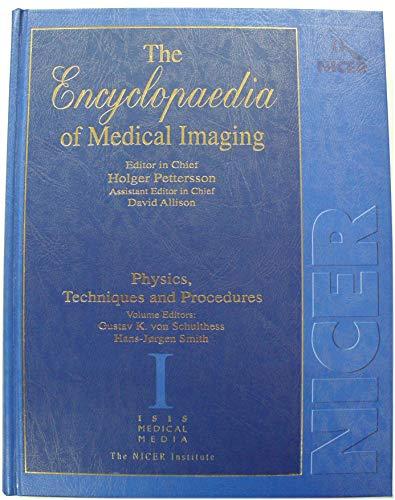 The Encyclopaedia of Medical Imaging; Volume I: Schulthess, Gustav Konrad