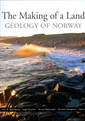 9788292394427: The Making of a Land: The Geology of Norway