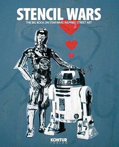 Stencil Wars - Pocketart: The Ultimate Book on Star Wars Inspired Street Art: Aamundsen, Martin ...