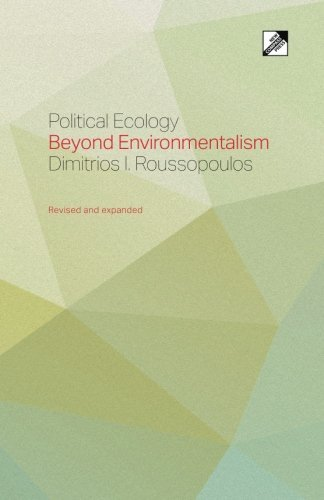 Political Ecology: Beyond Environmentalism: Dimitrios Roussopoulos