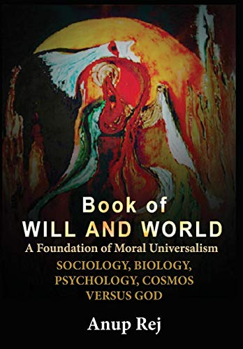 9788293370031: BOOK OF WILL AND WORLD: Foundation of Moral Universalism