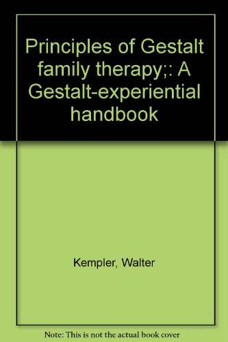 9788299017602: Principles of Gestalt family therapy;: A Gestalt-experiential handbook by Kem...
