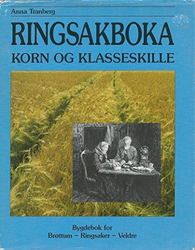 9788299175661: Ringsakboka: Bygdebok for Brøttum, Veldre, Ringsaker (Norwegian Edition)