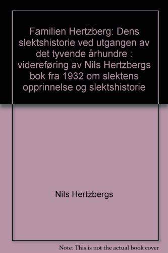 Familien Hertzberg: dens slektshistorie ved utgangen av det tyvende rhundre: videref?ring av Nils ...