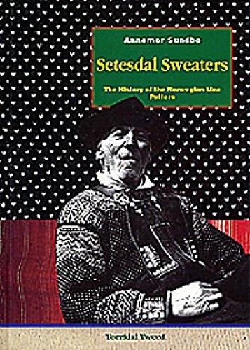 Setesdal Sweaters the History of the Norwegian: Annemor Sundbø